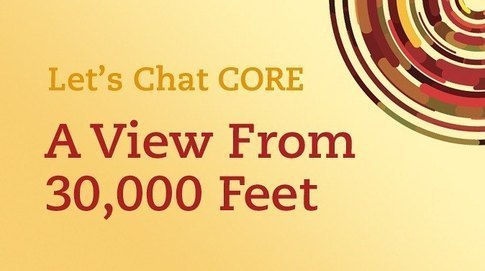 Learning to Read the Core: A View from 30,000 Feet